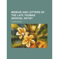 【预订】Memoir and Letters of the Late Thomas Seddon, Artist 97
