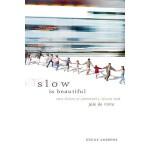 【预订】Slow Is Beautiful: New Visions of Community, Leisure an