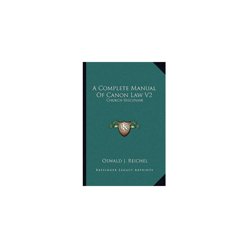 【预订】A Complete Manual of Canon Law V2: Church Discipline 9781163110201 美国库房发货,通常付款后3-5周到货!