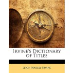 【预订】Irvine's Dictionary of Titles 9781144095862