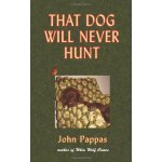 That Dog Will Never Hunt: Stories [ISBN: 978-0578054377]