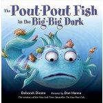 【预订】The Pout-Pout Fish in the Big-Big Dark 9780374301897