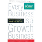 EVERY BUSINESS IS A GROWTH BUS(ISBN=9780812933055)