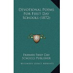 【预订】Devotional Poems for First Day Schools (1872) 978116650