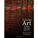Exploring Art: A Global, Thematic Approach (with CourseMate