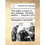 【预订】The Sylph; A Novel. in Two Volumes. the Third Edition .