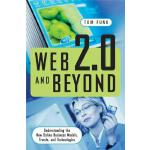 【预订】Web 2.0 and Beyond: Understanding the New Online Busine