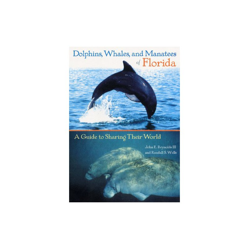 Dolphins, Whales, and Manatees of Florida: A Guide to Sharing Their World [ISBN: 978-0813026879] 美国发货无法退货,约五到八周到货