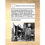 【预订】An Inaugural Dissertation on the Disease Produced by th