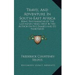 【预订】Travel and Adventure in South-East Africa: Being the Na