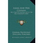【预订】Lilias and Her Cousins: Or a Tale of Planter Life in th