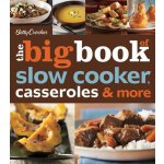 Betty Crocker The Big Book of Slow Cooker, Casseroles & Mor