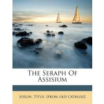 The Seraph of Assisium [ISBN: 978-1247491486]