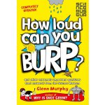 How Loud Can You Burp?: and Other Extremely Important Quest