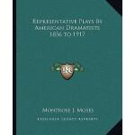 【预订】Representative Plays by American Dramatists 1856 to 191