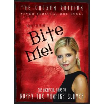 【预订】Bite Me!: The Unofficial Guide to Buffy the Vampire Slayer 预订商品,需要1-3个月发货,非质量问题不接受退换货。