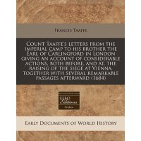 Count Taaffe's letters from the imperial camp to his brothe