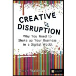 【预订】Creative Disruption: What You Need to Do to Shake Up Yo