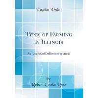 【预订】Types of Farming in Illinois: An Analysis of Difference