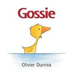 Gossie 穿雨靴的小鹅 英文原版绘本纸板书 奥利维尔・邓瑞尔 Olivier Dunrea 张湘君推荐 0-3岁幼