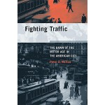 【预订】Fighting Traffic: The Dawn of the Motor Age in the Amer