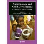 【预订】Anthropology and Child Development: A Cross-Cultural Re