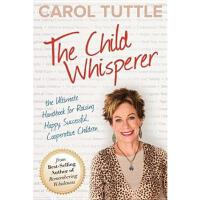 【预订】The Child Whisperer: The Ultimate Handbook for Raising H