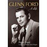 Glenn Ford: A Life (Wisconsin Film Studies) [ISBN: 978-0299