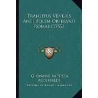 【预订】Transitus Veneris Ante Solem Observati Romae (1762) 978