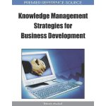 Knowledge Management Strategies for Business Development [I
