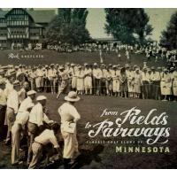 【预订】From Fields to Fairways: Classic Golf Clubs of Minnesota