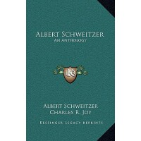 【预订】Albert Schweitzer: An Anthology 9781163214145