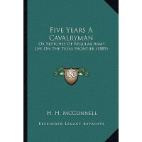 【预订】Five Years a Cavalryman: Or Sketches of Regular Army Li