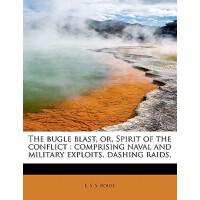 【预订】The Bugle Blast, Or, Spirit of the Conflict: Comprising