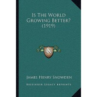 【�A�】Is the World Growing Better? (1919) 9781166973018