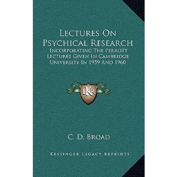【预订】Lectures on Psychical Research: Incorporating the Perrott Lectures Given in Cam... 9781163448465 美国库房发货,通常付款后3-5周到货!