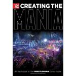 【预订】Creating the Mania: An Inside Look at How Wrestlemania