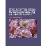 Bryant & Stratton's national book-keeping [ISBN: 978-123656