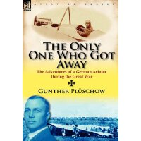 The Only One Who Got Away: The Adventures of a German Aviat
