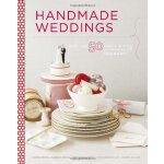Handmade Weddings: More Than 50 Crafts to Personalize Your