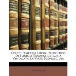 【预订】Opere: L'America Libera. Panegirico Di Plinio a Trajano