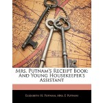 【预订】Mrs. Putnam's Receipt Book: And Young Housekeeper's Ass