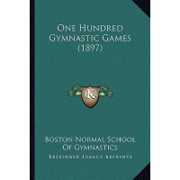 【预订】One Hundred Gymnastic Games (1897) 9781166570163