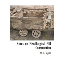 【预订】Notes on Metallurgical Mill Construction 9781115417525