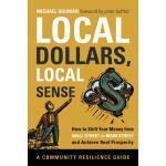 【预订】Local Dollars, Local Sense: How to Shift Your Money fro
