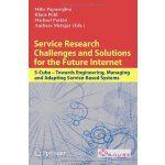 Service Research Challenges and Solutions for the Future In