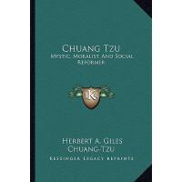 【预订】Chuang Tzu: Mystic, Moralist, and Social Reformer 97811