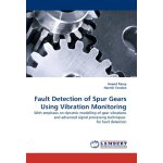 Fault Detection of Spur Gears Using Vibration Monitoring: W