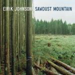 【预订】Eirik Johnson: Sawdust Mountain