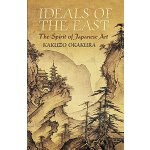 Ideals of the East: The Spirit of Japanese Art (Dover Books
